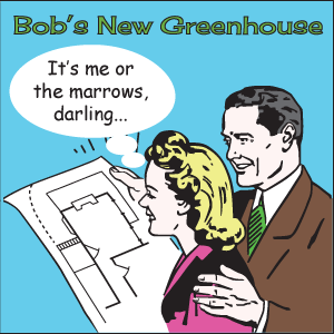 Bob's New Greenhouse