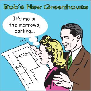 Bob's New Greenhouse